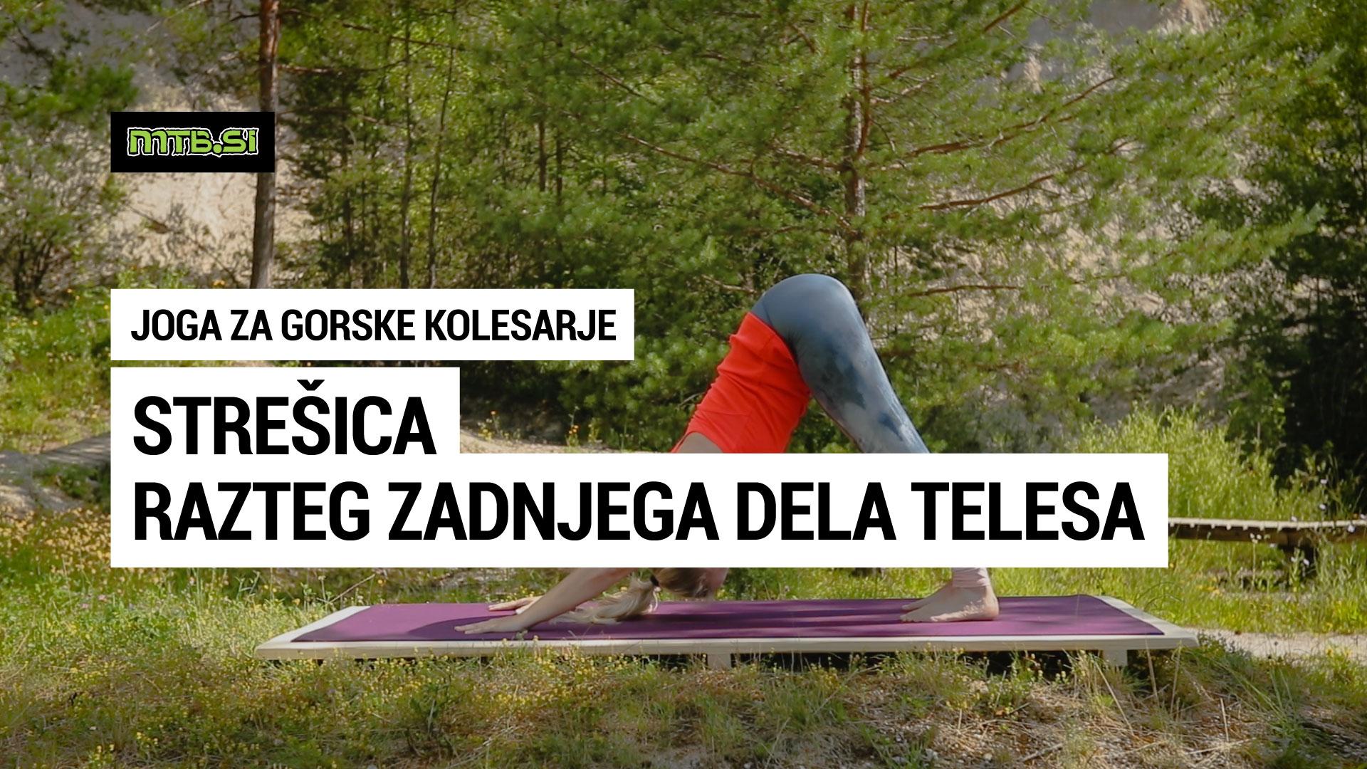 Jogijski položaj strešica - razteg zadnjega dela telesa - joga za gorske kolesarje