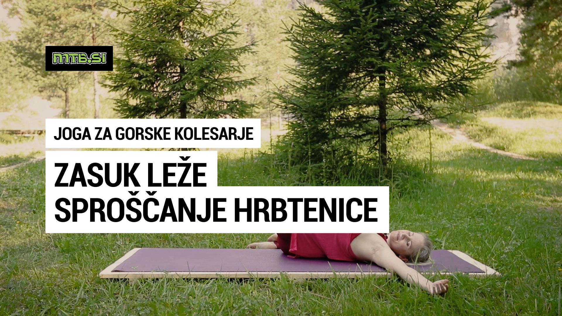 Zasuk leže - sproščanje hrbtenice - joga za gorske kolesarje